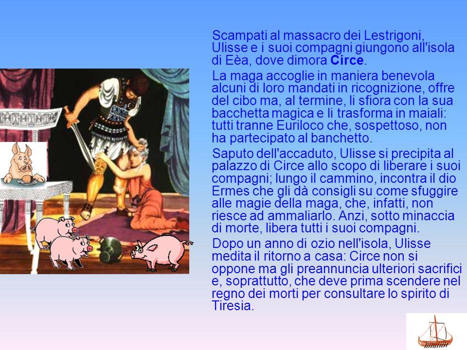 Scampati al massacro dei Lestrigoni, Ulisse e i suoi compagni giungono all'isola di Eèa, dove dimora Circe. La maga accoglie in maniera benevola alcun