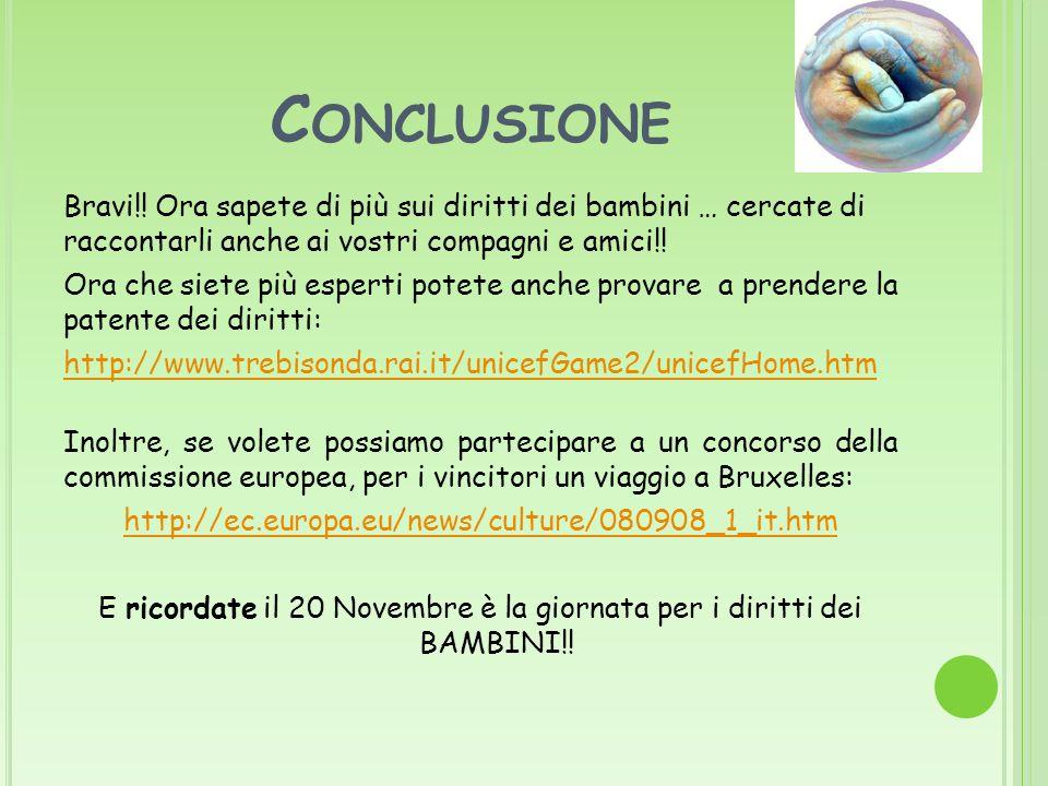 C ONCLUSIONE Bravi!.