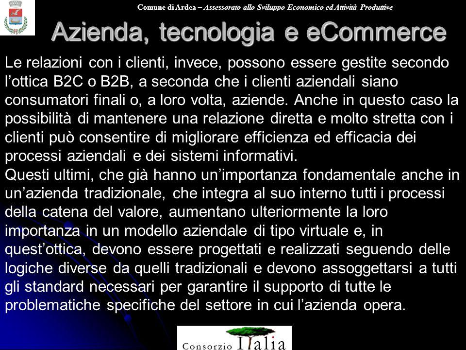 Comune di Ardea – Assessorato allo Sviluppo Economico ed Attività Produttive Azienda, tecnologia e eCommerce Le relazioni con i clienti, invece, posso