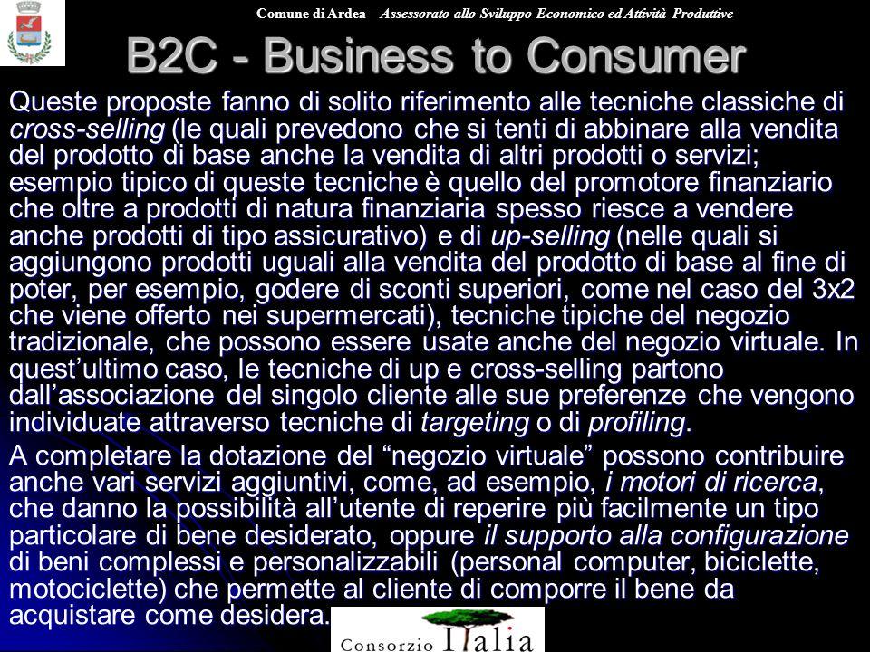 Comune di Ardea – Assessorato allo Sviluppo Economico ed Attività Produttive B2C - Business to Consumer Queste proposte fanno di solito riferimento al