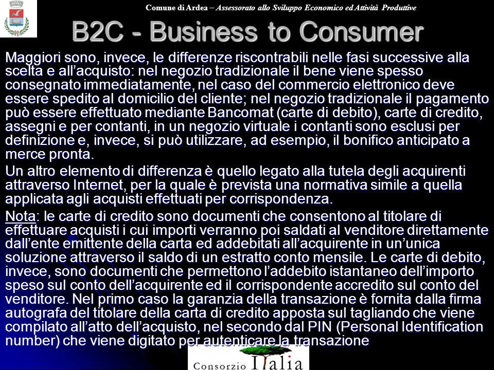 Comune di Ardea – Assessorato allo Sviluppo Economico ed Attività Produttive B2C - Business to Consumer Maggiori sono, invece, le differenze riscontra