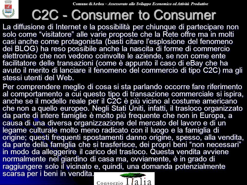 Comune di Ardea – Assessorato allo Sviluppo Economico ed Attività Produttive C2C - Consumer to Consumer La diffusione di Internet e la possibilità per