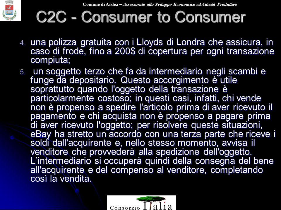 Comune di Ardea – Assessorato allo Sviluppo Economico ed Attività Produttive C2C - Consumer to Consumer 4. una polizza gratuita con i Lloyds di Londra