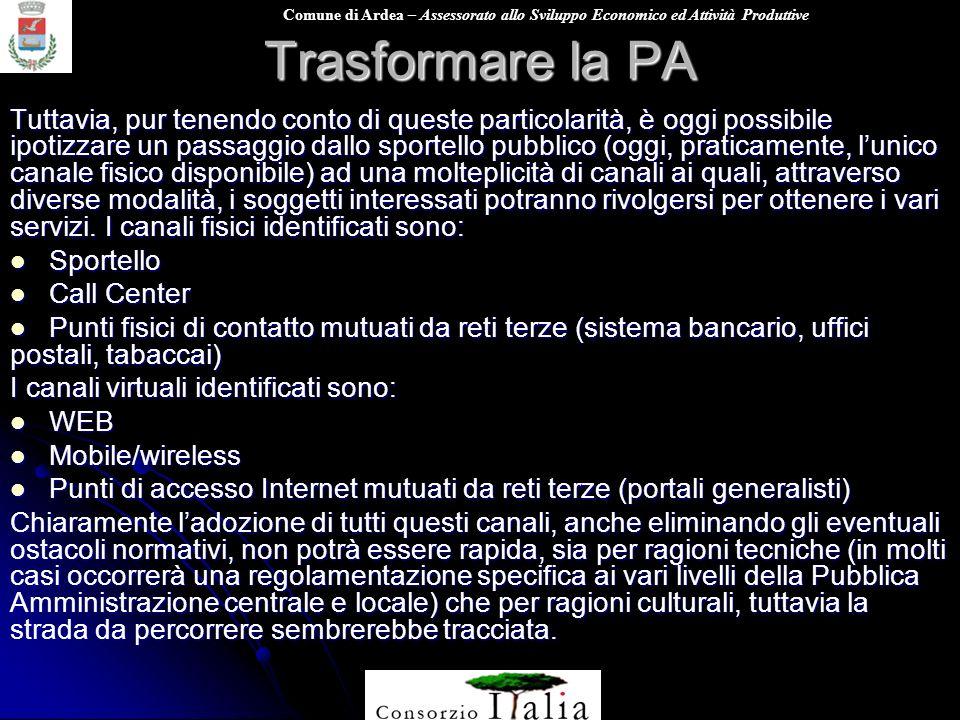 Comune di Ardea – Assessorato allo Sviluppo Economico ed Attività Produttive Trasformare la PA Tuttavia, pur tenendo conto di queste particolarità, è