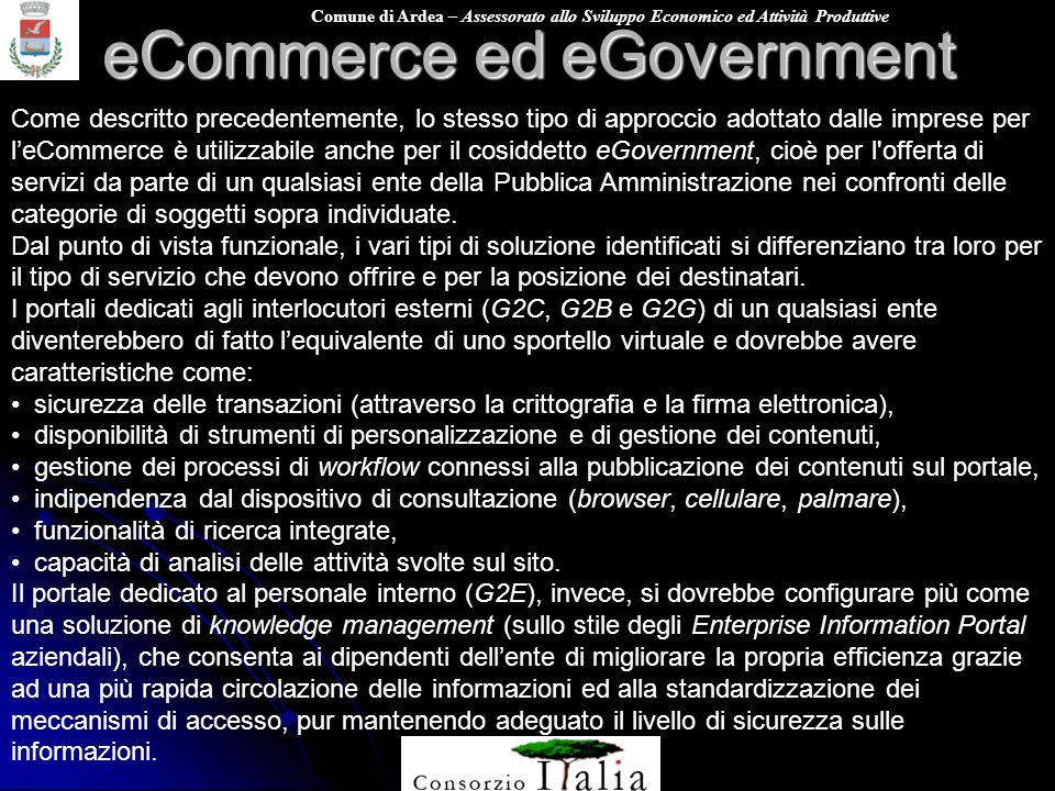 Comune di Ardea – Assessorato allo Sviluppo Economico ed Attività Produttive eCommerce ed eGovernment Come descritto precedentemente, lo stesso tipo d
