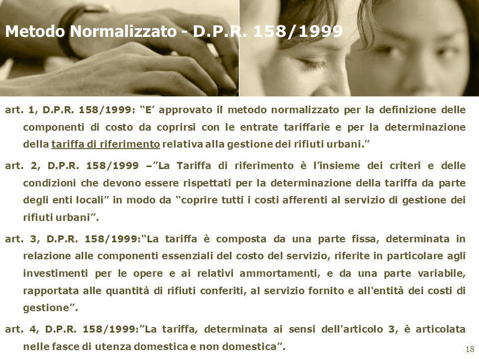 Metodo Normalizzato - D.P.R. 158/1999 18 art. 1, D.P.R. 158/1999: E approvato il metodo normalizzato per la definizione delle componenti di costo da c