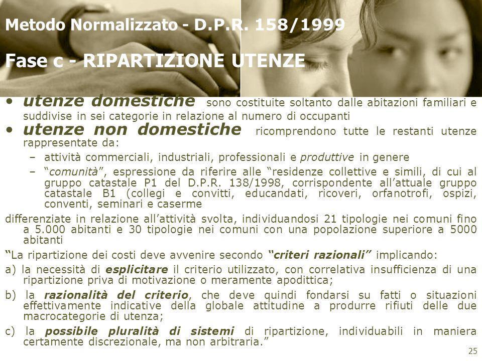 utenze domestiche sono costituite soltanto dalle abitazioni familiari e suddivise in sei categorie in relazione al numero di occupanti utenze non dome