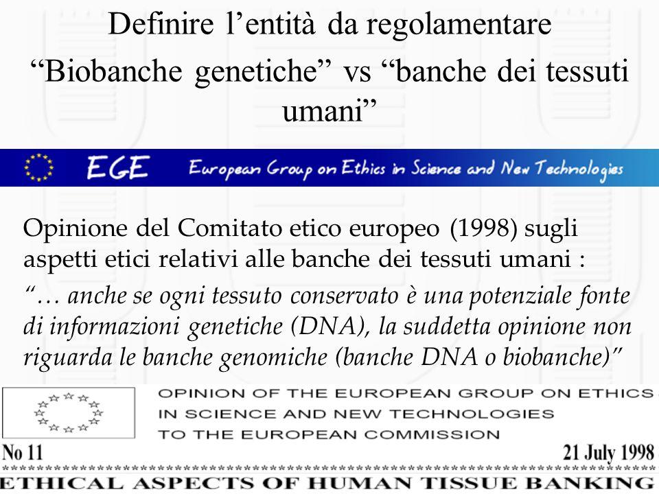 Opinione del Comitato etico europeo (1998) sugli aspetti etici relativi alle banche dei tessuti umani : … anche se ogni tessuto conservato è una poten
