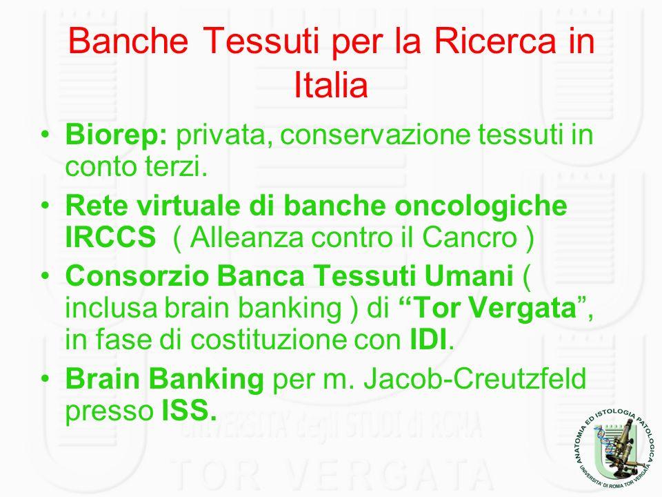 Banche Tessuti per la Ricerca in Italia Biorep: privata, conservazione tessuti in conto terzi. Rete virtuale di banche oncologiche IRCCS ( Alleanza co