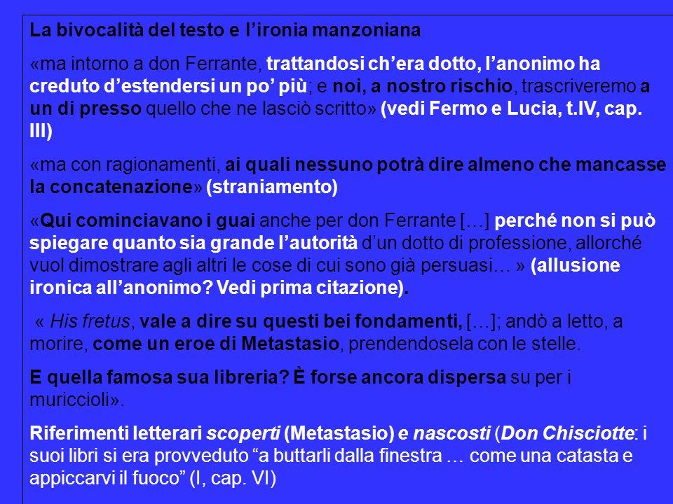 La bivocalità del testo e lironia manzoniana «ma intorno a don Ferrante, trattandosi chera dotto, lanonimo ha creduto destendersi un po più; e noi, a
