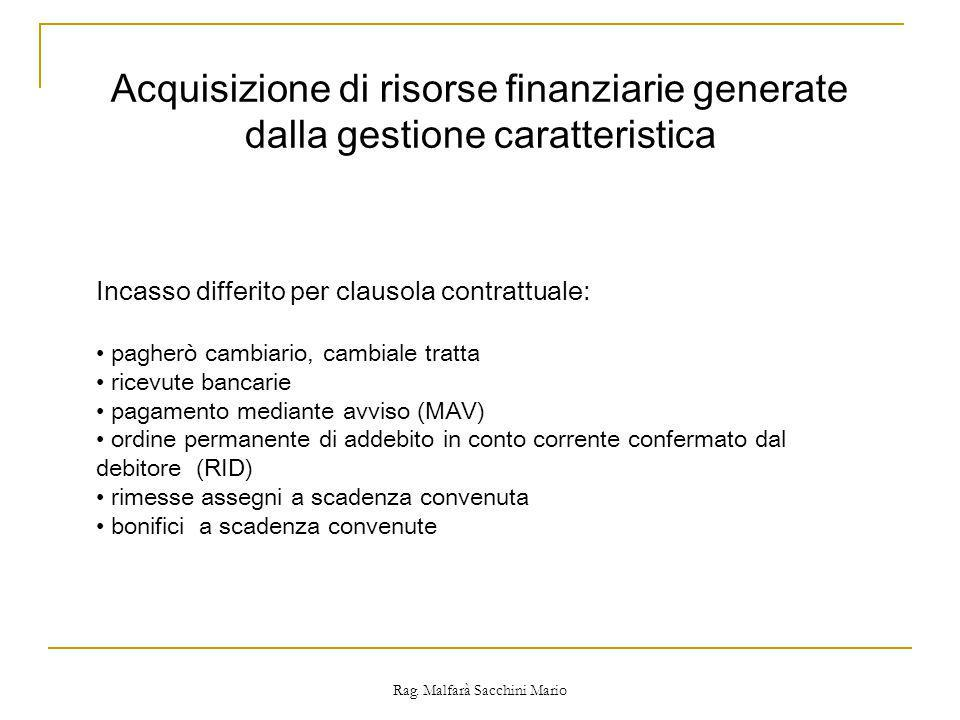 Rag. Malfarà Sacchini Mario Incasso differito per clausola contrattuale: pagherò cambiario, cambiale tratta ricevute bancarie pagamento mediante avvis