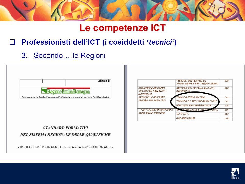 Le competenze ICT Professionisti dellICT (i cosiddetti tecnici) 3.Secondo… le Regioni