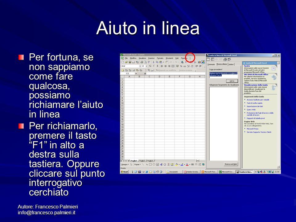 Autore: Francesco Palmieri info@francesco.palmieri.it Evidenziare i dati interessati… Si può evidenziare una o più celle alla volta (purché formino un rettagolo).