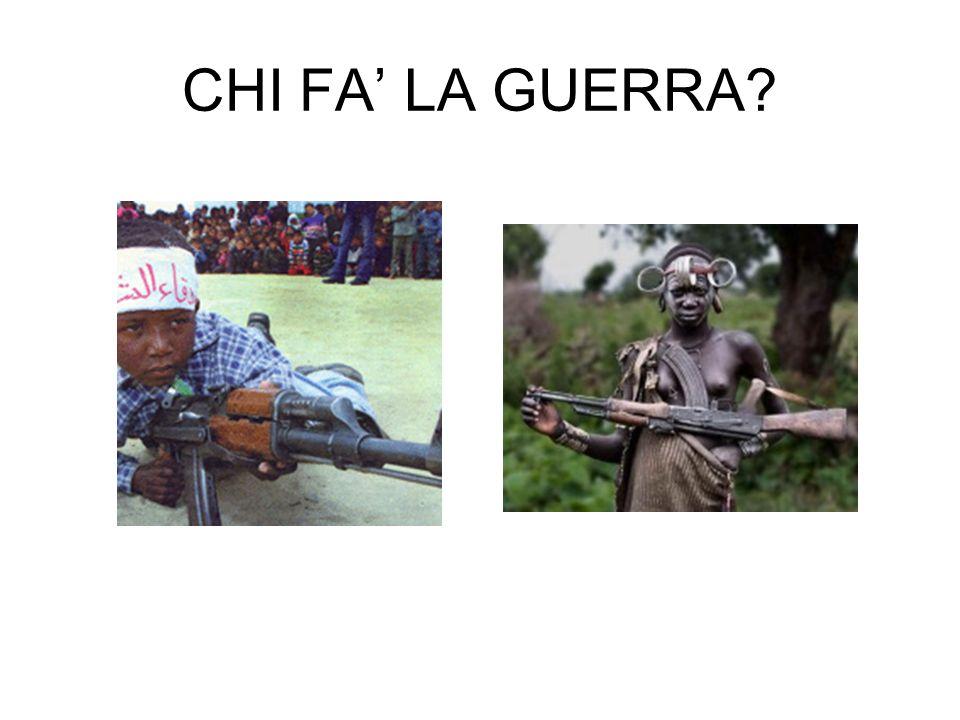 CHI FA LA GUERRA?
