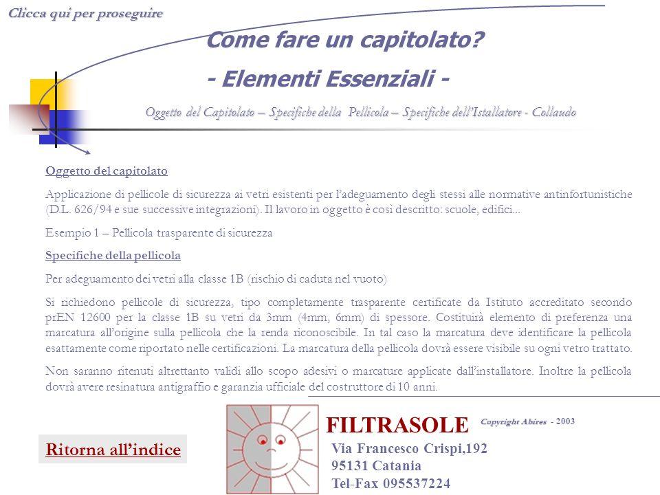 Oggetto del capitolato Applicazione di pellicole di sicurezza ai vetri esistenti per ladeguamento degli stessi alle normative antinfortunistiche (D.L.