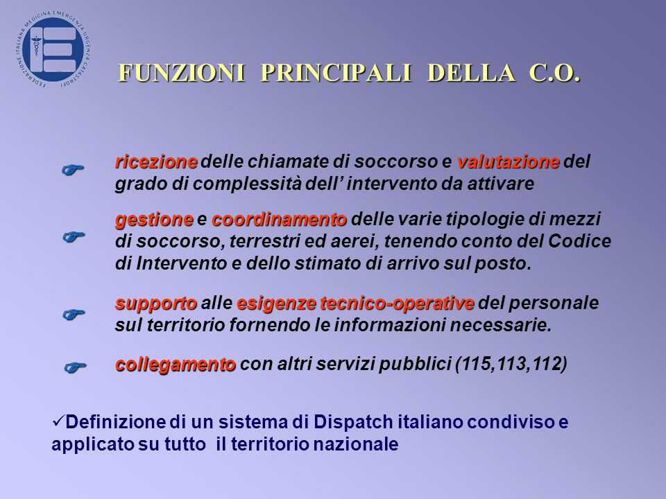 FUNZIONI PRINCIPALI DELLA C.O.