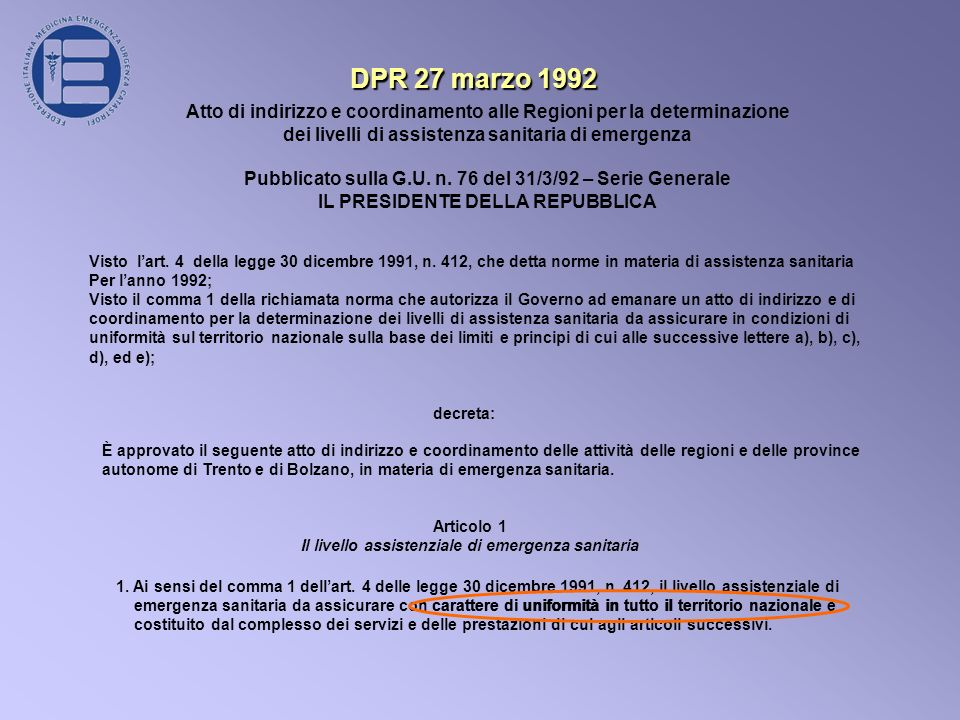 DPR 27 marzo 1992 Atto di indirizzo e coordinamento alle Regioni per la determinazione dei livelli di assistenza sanitaria di emergenza Pubblicato sulla G.U.