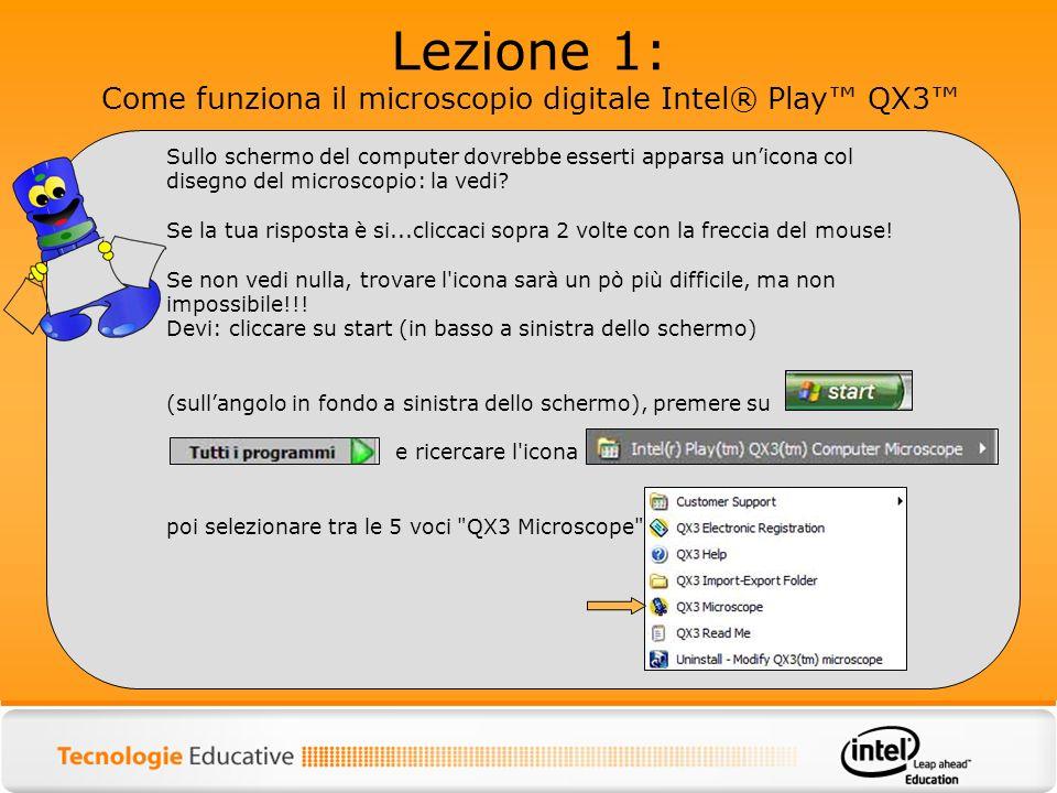 Lezione 1: Come funziona il microscopio digitale Intel® Play QX3 Sullo schermo del computer dovrebbe esserti apparsa unicona col disegno del microscop