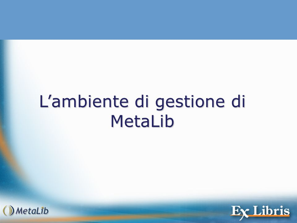 Lambiente di gestione di MetaLib