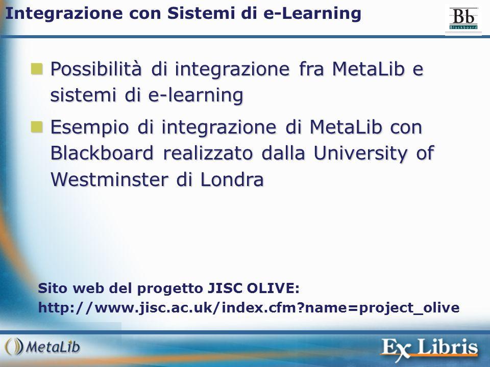 Integrazione con Sistemi di e-Learning Possibilità di integrazione fra MetaLib e sistemi di e-learning Possibilità di integrazione fra MetaLib e siste