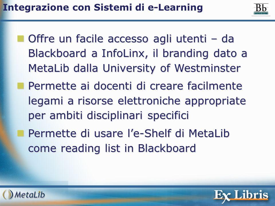 Offre un facile accesso agli utenti – da Blackboard a InfoLinx, il branding dato a MetaLib dalla University of Westminster Offre un facile accesso agl