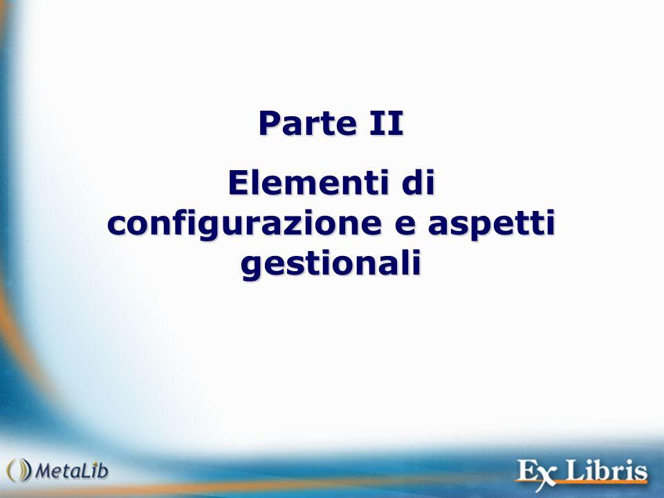 Parte II Elementi di configurazione e aspetti gestionali