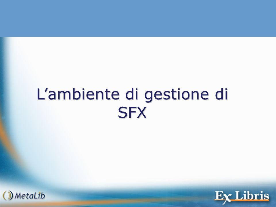 Lambiente di gestione di SFX