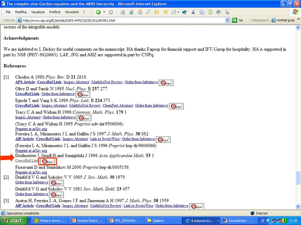 Basi Dati bibliografiche Interfaccia di interrogazione unificata Visualizzazione unificata ACNP Riviste elettroniche SBN Aleph Motori webArchivi locali Subject Gateways Altro … Altri cataloghi Servizi estesi di linking MetaLib: servizi estesi di linking con SFX