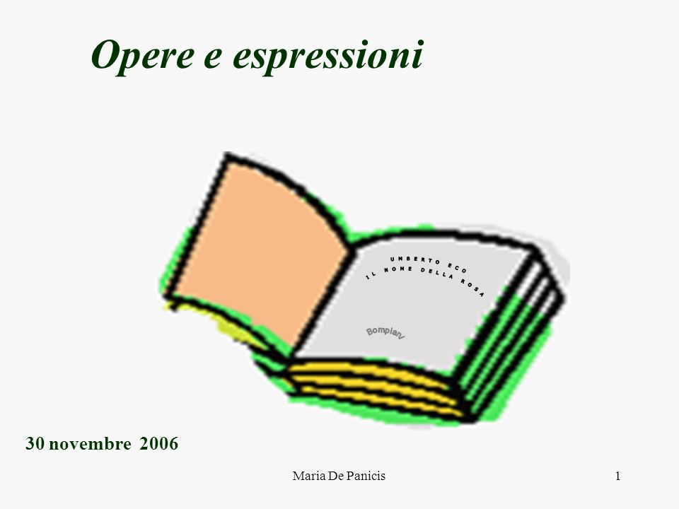 Maria De Panicis1 Opere e espressioni 30 novembre 2006