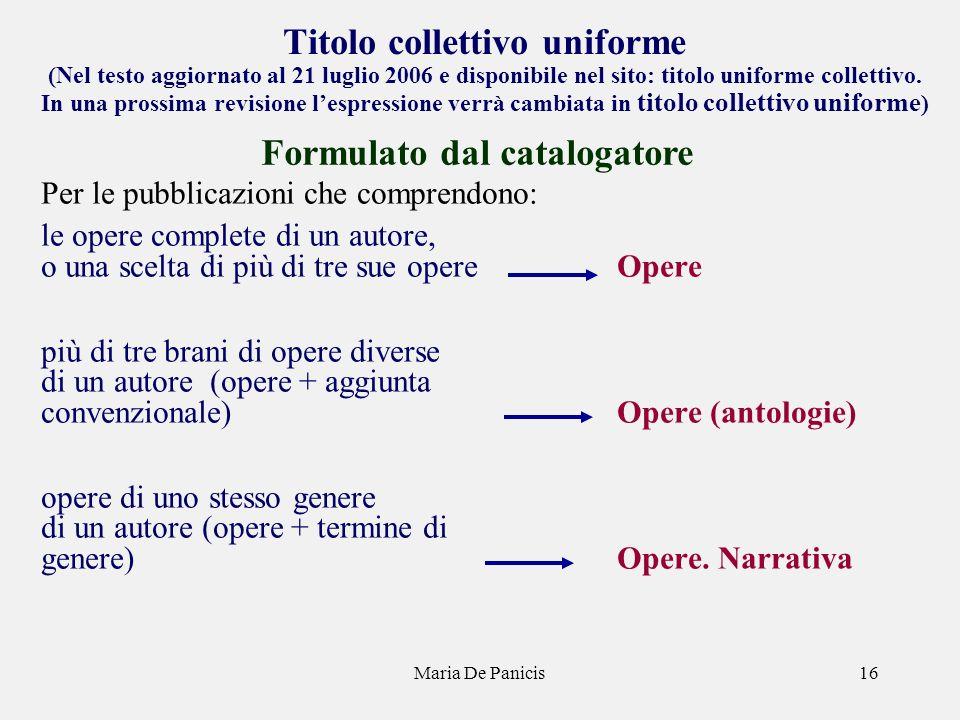 Maria De Panicis16 Titolo collettivo uniforme (Nel testo aggiornato al 21 luglio 2006 e disponibile nel sito: titolo uniforme collettivo.
