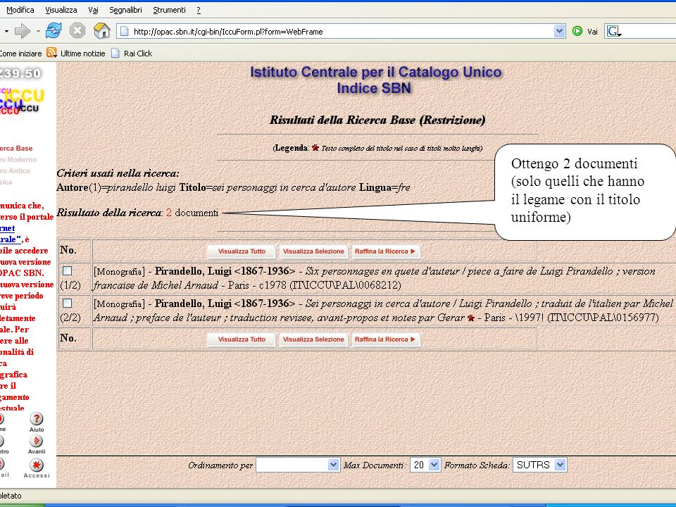 Maria De Panicis26 Ottengo 2 documenti (solo quelli che hanno il legame con il titolo uniforme)