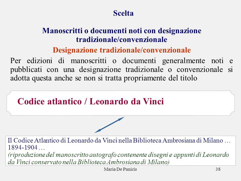 Maria De Panicis38 Scelta Manoscritti o documenti noti con designazione tradizionale/convenzionale Designazione tradizionale/convenzionale Per edizion