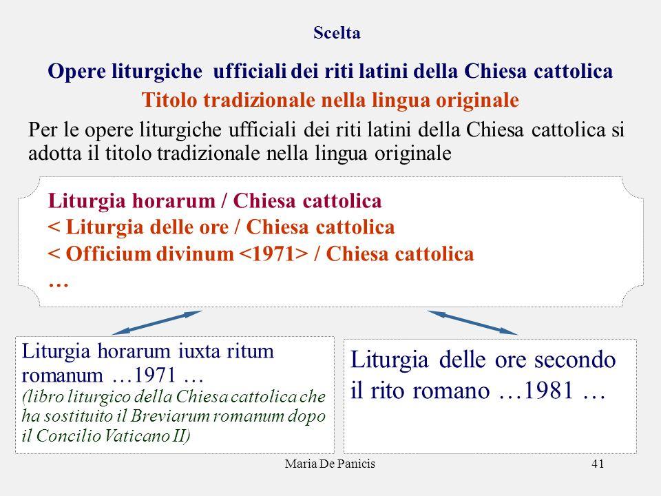Maria De Panicis41 Scelta Opere liturgiche ufficiali dei riti latini della Chiesa cattolica Titolo tradizionale nella lingua originale Per le opere li