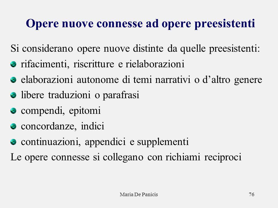 Maria De Panicis76 Opere nuove connesse ad opere preesistenti Si considerano opere nuove distinte da quelle preesistenti: rifacimenti, riscritture e r