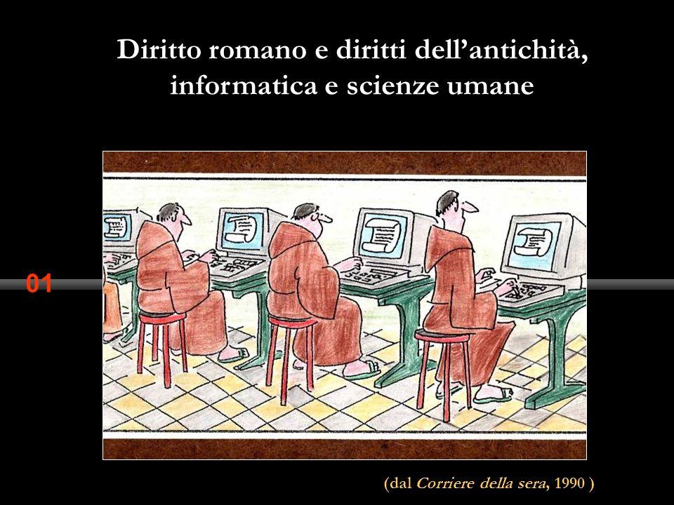 01 Diritto romano e diritti dellantichità, informatica e scienze umane (dal Corriere della sera, 1990 )