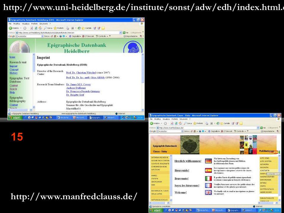 15 http://www.manfredclauss.de/ http://www.uni-heidelberg.de/institute/sonst/adw/edh/index.html.en