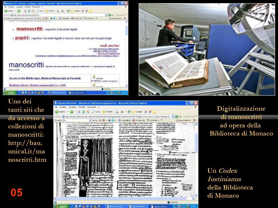 05 Digitalizzazione di manoscritti ad opera della Biblioteca di Monaco Un Codex Iustinianus della Biblioteca di Monaco Uno dei tanti siti che da acces