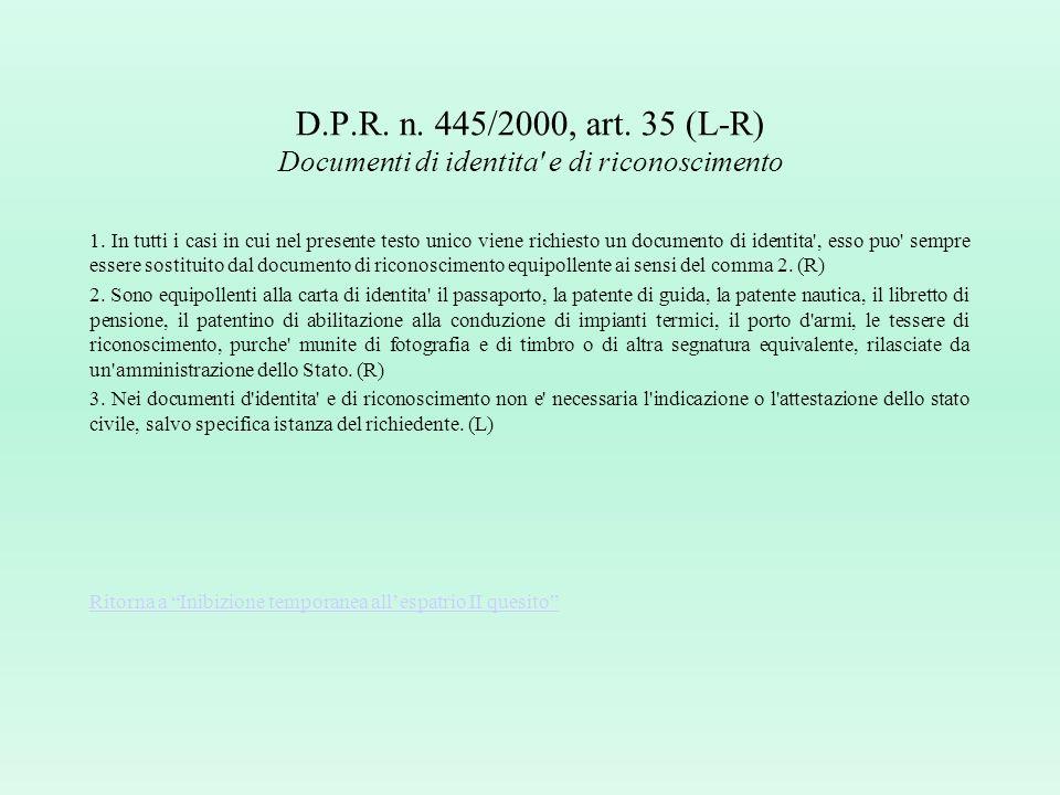 Inibizione temporanea allespatrio (II quesito) Quesito: La Prefettura ha emesso un decreto di sospensione della validità all'espatrio della C.I.E. di