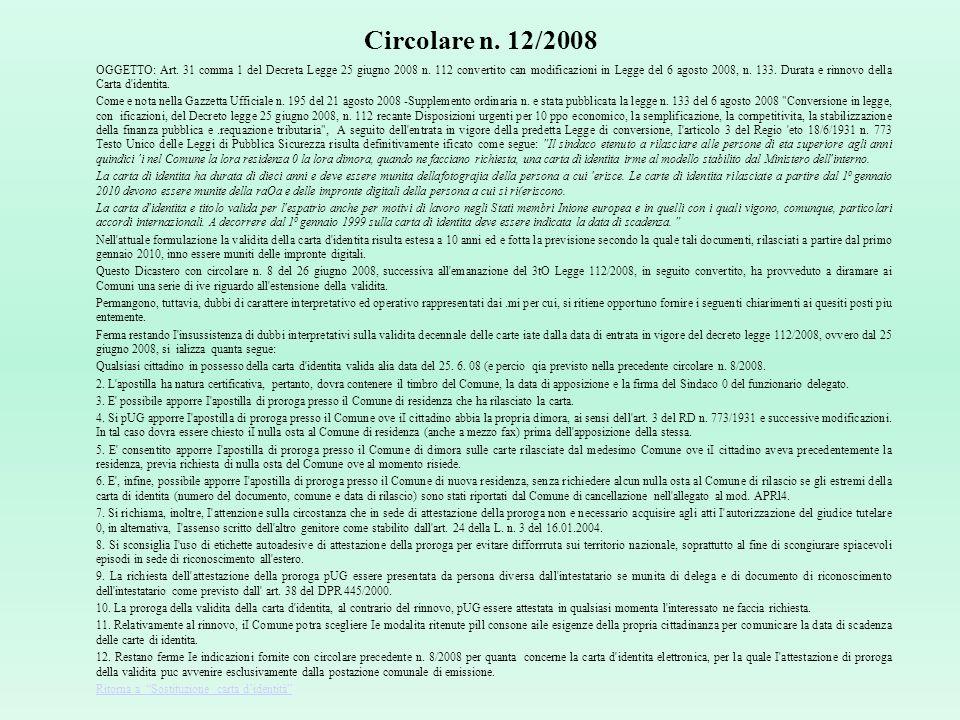 Sostituzione Carta didentità (Viaggiare sicuri) Quesito: In merito alla circolare 23 del 2010 relativamente alla richiesta di sostituzione della carta