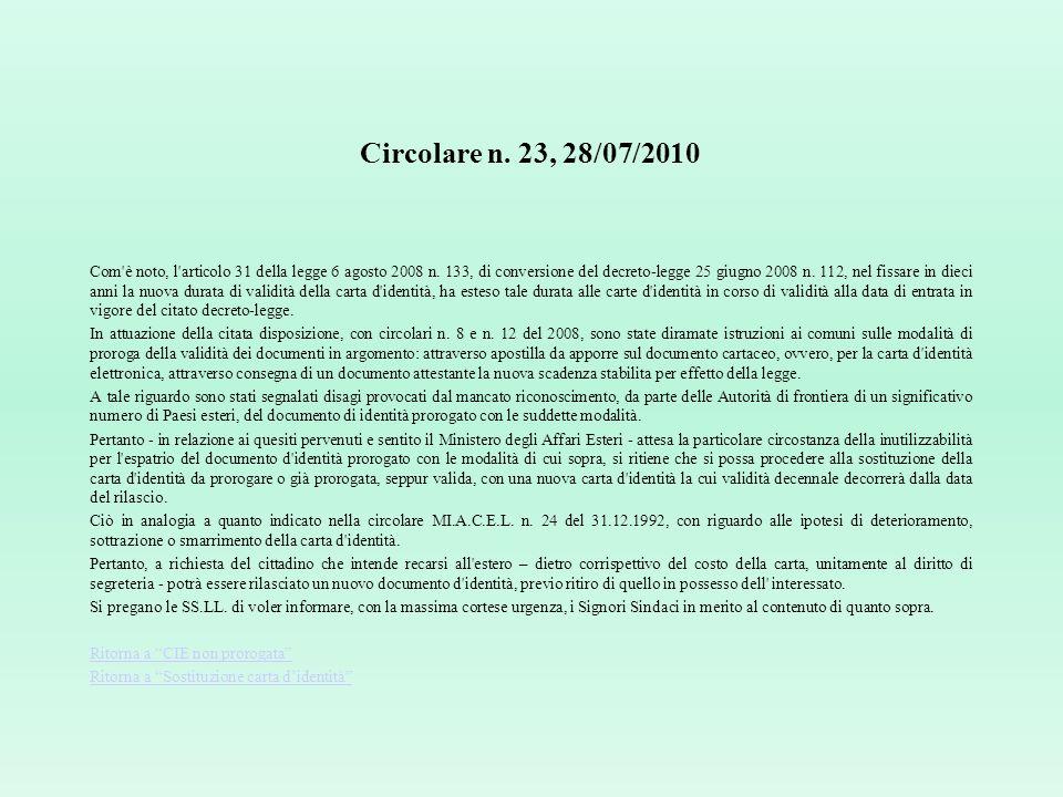 Legge 21.11.1967, n. 1185, art. 16 Allatto della presentazione della domanda, linteressato deve comprovare nei modi di legge la sua identità il posses