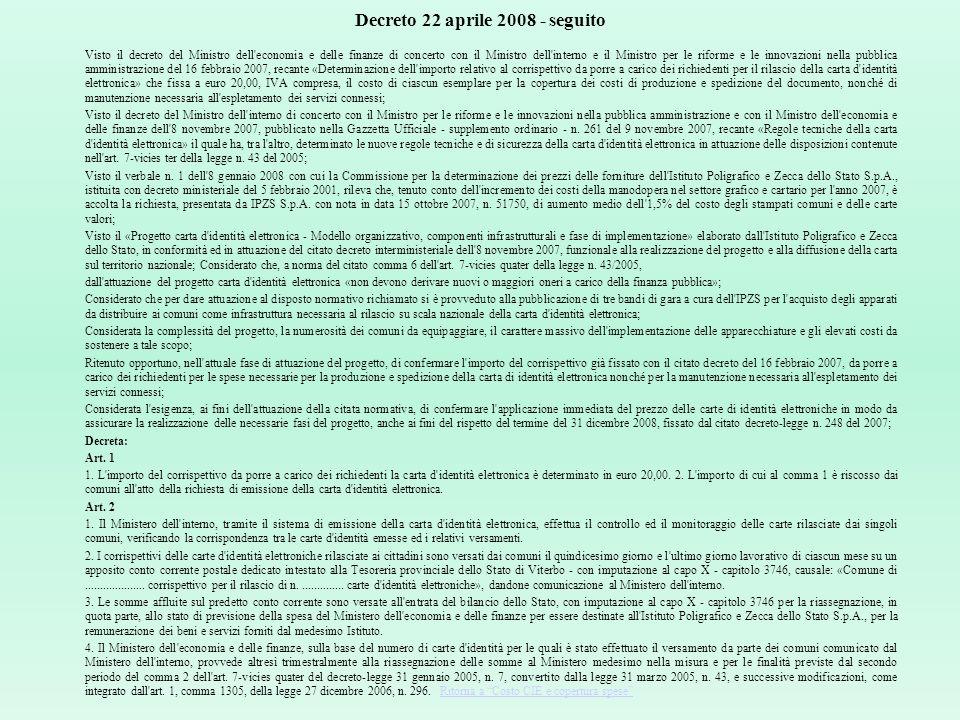 Decreto 22 aprile 2008 DETERMINAZIONE DELL'IMPORTO DEL CORRISPETTIVO DA PORRE A CARICO DEI RICHIEDENTI PER IL RILASCIO DELLA CARTA D'IDENTITÀ ELETTRON