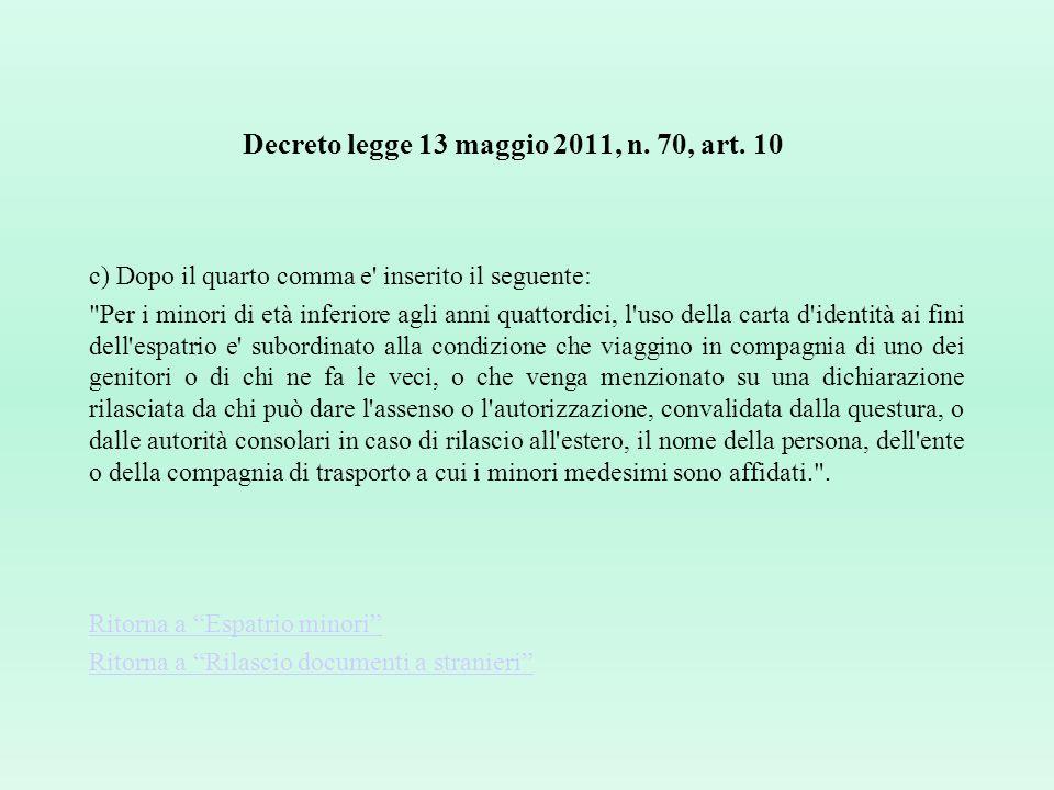 Decreto-legge 9 febbraio 2012 n. 5, art. 7. (Disposizioni in materia di scadenza dei documenti didentità e di riconoscimento) 1. I documenti di identi