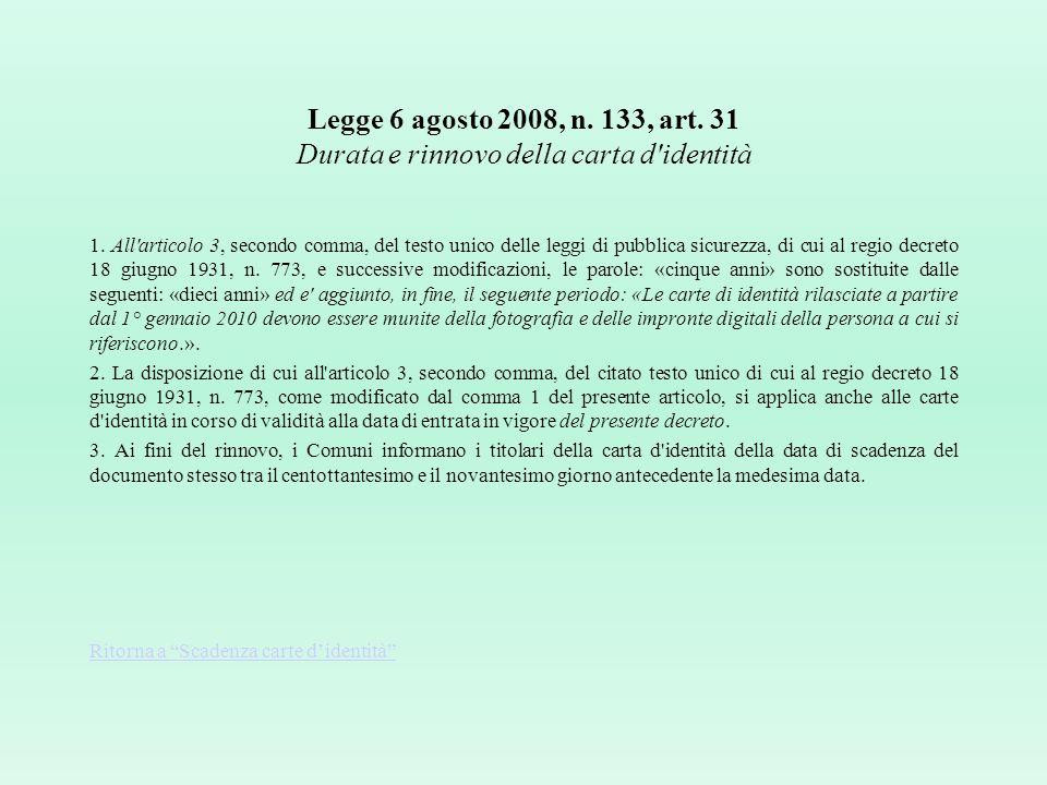 REGOLAMENTO (CE) N. 444/2009 DEL PARLAMENTO EUROPEO E DEL CONSIGLIO del 28 maggio 2009 (6) Inoltre, come ulteriore misura di sicurezza e per tutelare