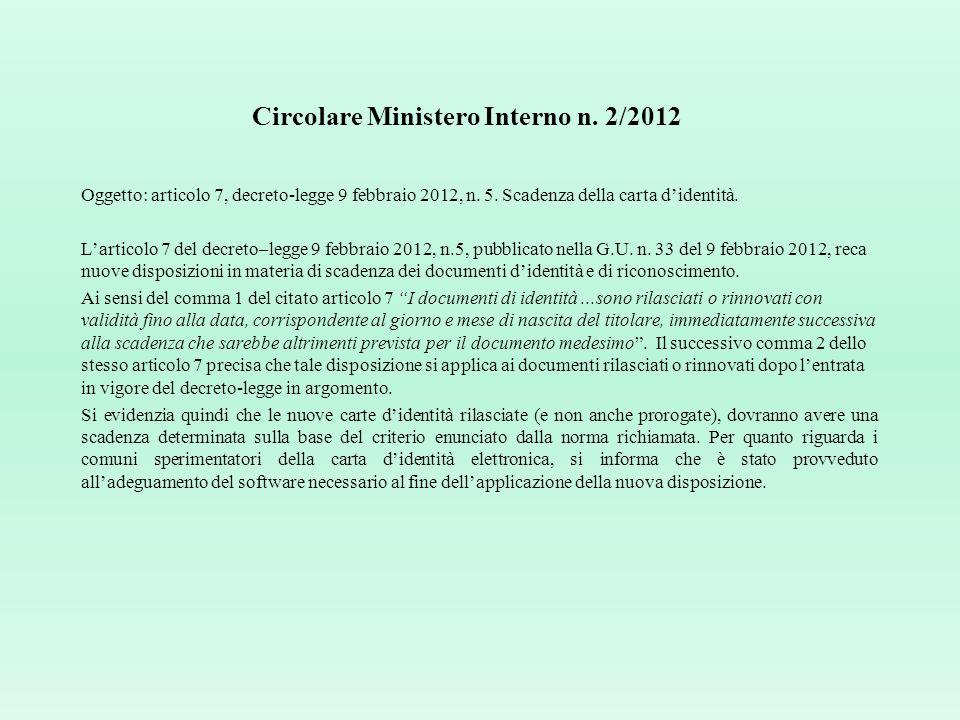 Legge 6 agosto 2008, n. 133, art. 31 Durata e rinnovo della carta d'identità 1. All'articolo 3, secondo comma, del testo unico delle leggi di pubblica