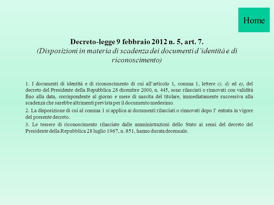 Circolare Ministero Interno n. 2/2012 Oggetto: articolo 7, decreto-legge 9 febbraio 2012, n. 5. Scadenza della carta didentità. Larticolo 7 del decret