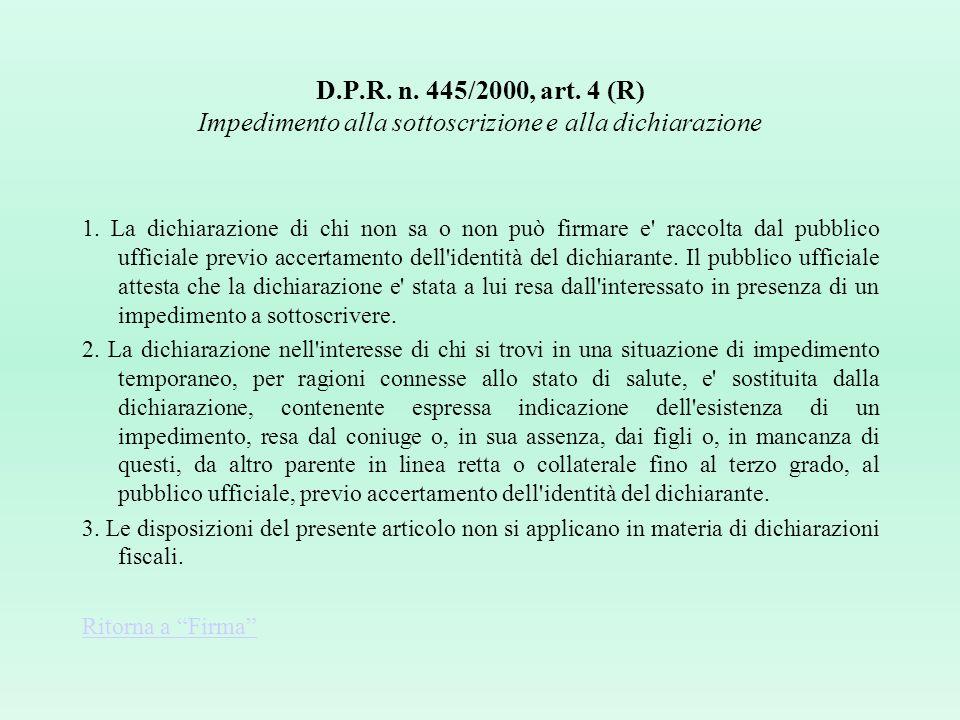 D.P.R. n. 445/2000, art. 5 (L) Rappresentanza legale 1.Se l'interessato e' soggetto alla potestà dei genitori, a tutela, o a curatela, le dichiarazion