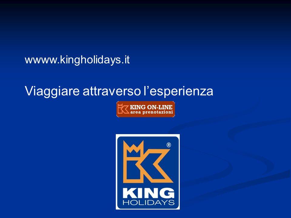 wwww.kingholidays.it Viaggiare attraverso lesperienza
