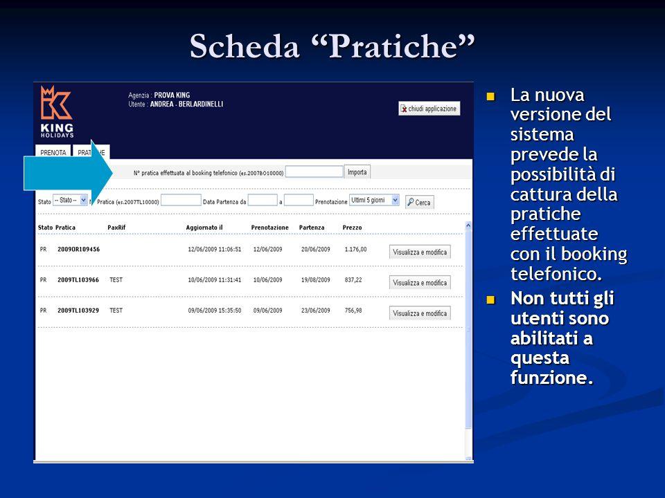 Scheda Pratiche La nuova versione del sistema prevede la possibilità di cattura della pratiche effettuate con il booking telefonico.