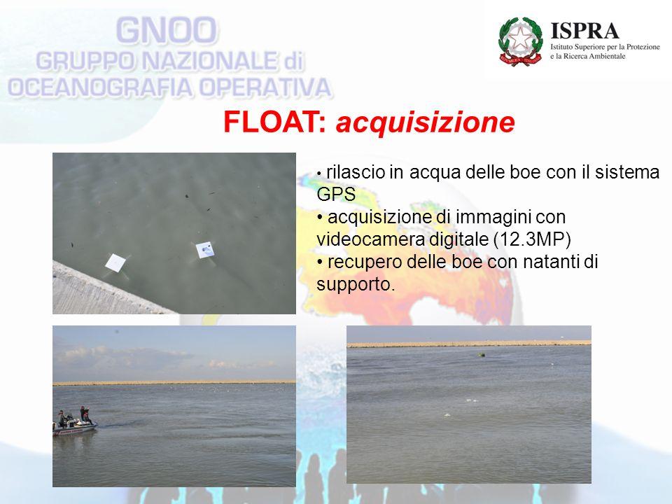 FLOAT: acquisizione rilascio in acqua delle boe con il sistema GPS acquisizione di immagini con videocamera digitale (12.3MP) recupero delle boe con natanti di supporto.