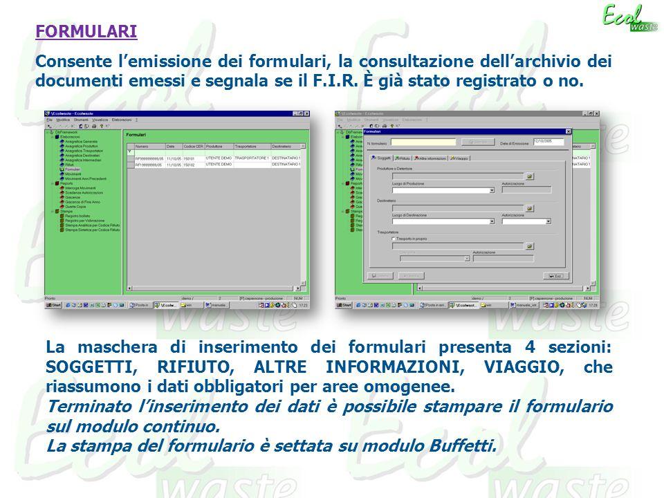 FORMULARI Consente lemissione dei formulari, la consultazione dellarchivio dei documenti emessi e segnala se il F.I.R.